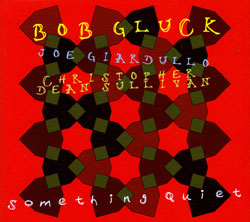 Gluck, Bob: Something Quiet <i>[Used Item]</i>