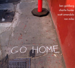 Goldberg, Ben: Go Home