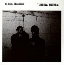 Miguel, Sei / Pedro Gomes: Turbina Anthem [VINYL] (NoBusiness)