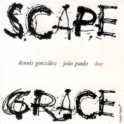 Gonzalez, Dennis / Joao Paulo: Scapegrace (Clean Feed)