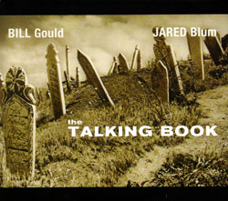 Gould, Bill / Jared Blum: The Talking Book (Koolarrow Records)