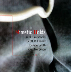 Gratkowski / Looney / Smith / Nordeson: Mimetic Holds