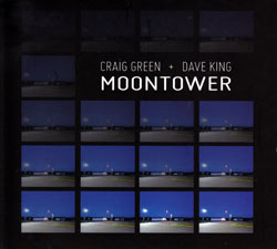 Green, Craig + Dave King: Moontower (Long Song Records)