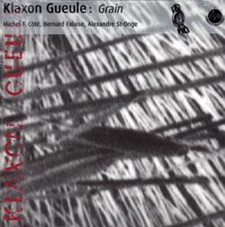 Klaxon Gueule: Cote, Falaise, St-Onge: Grain (Ambiances Magnetiques)