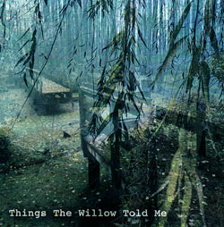 Hall, Gordon: Things The Willow Told Me (no label)