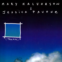 Halvorson, Mary & Pavone, Jessica: Thin Air (Thirsty Ear)