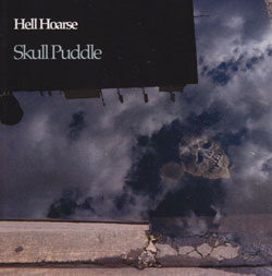Hell Hoarse [Chuck Bettis & Brendan Murray] : Skull Puddle (Living Myth / Uppercase)