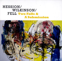Hession / Wilkinson / Fell: Two Falls & A Submission