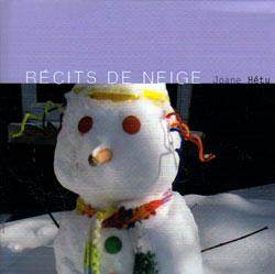 Hetu, Joane: Recits de Neige (Ambiances Magnetiques)