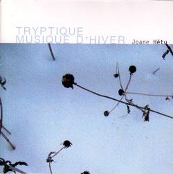 Hetu, Joane : Tryptique Musique d'hiver (Ambiances Magnetiques)