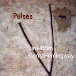 Hemingway, Gerry / Jin Hi Kim : Pulses (Auricle)