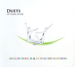 Hirsch, Shelley & Kazuhisa Uchihashi: DUETS - 10 years after (Innocent Records)