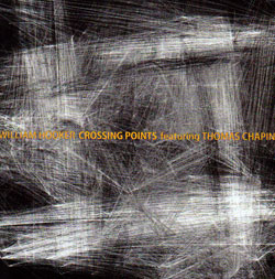 Hooker, William / Thomas Chapin: Crossing Points [VINYL 2 LPs] (NoBusiness)