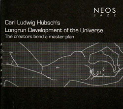 Hubsch, Carl Ludwig's Longrun Development of the Universe: The creators bend a master plan (NEOS Music)