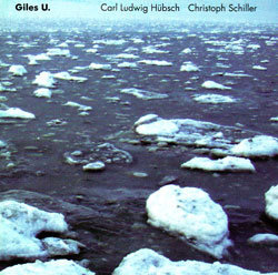 Hubsch, Carl Ludwig / Christoph Schiller: Giles U. (Another Timbre)