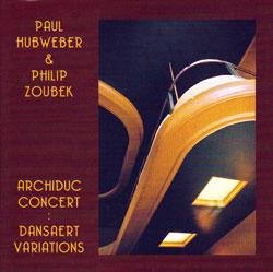 Hubweber, Paul & Philip Zoubek: Dansaert Variations: Archiduc Concert