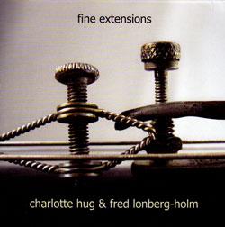 Hug, Charlotte & Fred Lonberg-Holm: Fine Extension (Emanem)