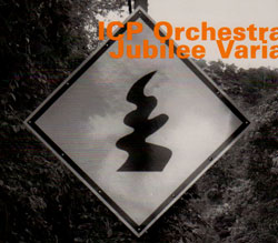 ICP Orchestra: Jubilee Varia (Hatology)