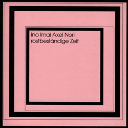 Ino / Imai / Dorner / Tanaka: Rostbestandige Zeit [2 CDs] (Doubtmusic)