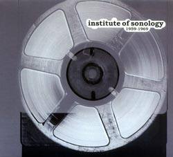 Various Artists: Institute for Sonology: Early Electronic Music 1959-69 (Sub Rosa)
