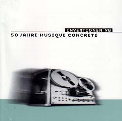 Various Artists: Inventionen '98 - 50 Jahre Musique Concrete