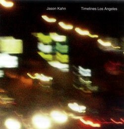 Kahn, Jason: Timelines Los Angeles (Creative Sources)
