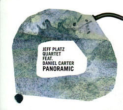 Platz, Jeff Quartet featuring Daniel Carter: Panoramic (Skycap Records)