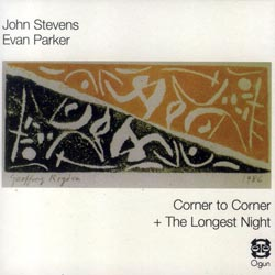 Stevens, John /  Evan Parker: Corner to Corner + The Longest Night