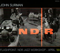 Surman, John: Flashpoint: NDR Jazz Workshop Ð April '69 [CD + DVD] (Cuneiform)