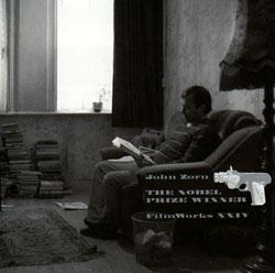 Zorn, John: Filmworks Xxivñthe Nobel Prizewinner (Tzadik)