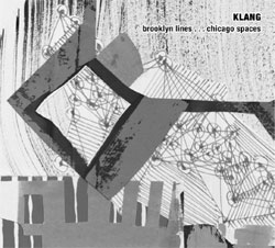 KLANG: Brooklyn Lines...Chicago Spaces (Allos Musica)
