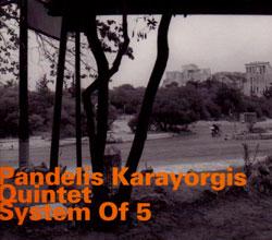 Karayorgis, Pandelis Quintet: System Of 5 (Hatology)