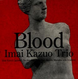 Kazuo, Imai Trio: Blood (CD + DVD) (Doubtmusic)