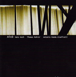 Koch / Rohrer / Gianfratti: aico (Creative Sources)