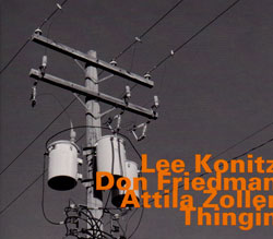Konitz, Lee, Don Friedman & Attila Zoller: Thingin (Hatology)