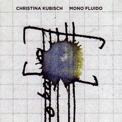 Kubisch, Christina: Mono Fluido