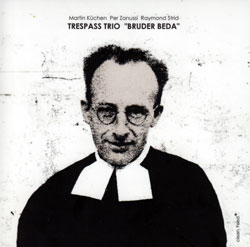 Trespass Trio: Bruder Beda (Clean Feed)
