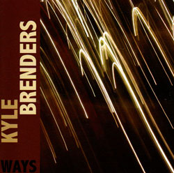 Brenders, Kyle: Ways <i>[Used Item]</i> (Porter Records)