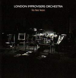 London Improvisers Orchestra: Lio Leo Leon (psi)