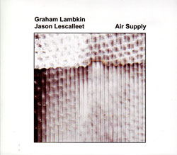 Lambkin, Graham  / Lescalleet, Jason: Air Supply (erstwhile)