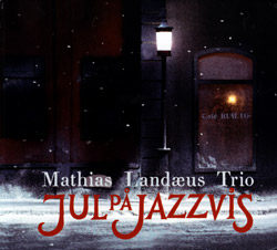 Landaeus Trio, Mathias: Jul pa jazzvis