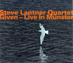 Lantner, Steve Quartet: Given - Live In Munster (Hatology)