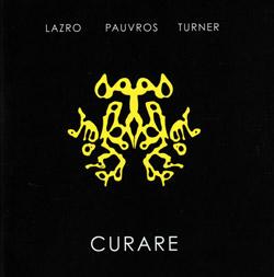 Lazro / Pauvros / Turner: Curare [VINYL]