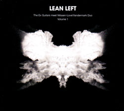 Lean Left (The Ex / Vandermark / Nilssen-Love): Volume 1 - The Ex Guitars meet the Nilssen-Love / Va