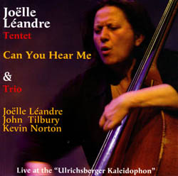 Leandre, Joelle: Can You Hear Me - Live At The Ulrichsberger Kaleidophon [2 CDs] (Leo)