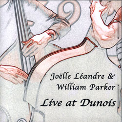 Leandre, Joelle & William Parker: Live At Dunois (Leo)