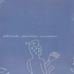 Leandre, Joelle & Gianni Lenoci: Sur une balancoire (Ambiances Magnetiques)