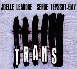Leandre, Joelle & Serge Teyssot-Gay: Trans (Kadima)