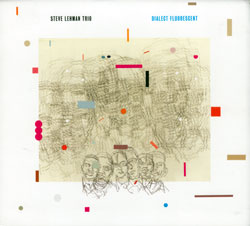 Lehman, Steve Trio,  feat. Matt Brewer and Damion Reid: Dialect Fluorescent (Pi Recordings)