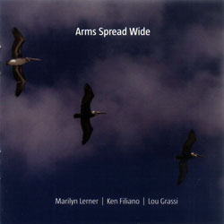Lerner, Marilyn: Arms Spread Wide (NoBusiness)